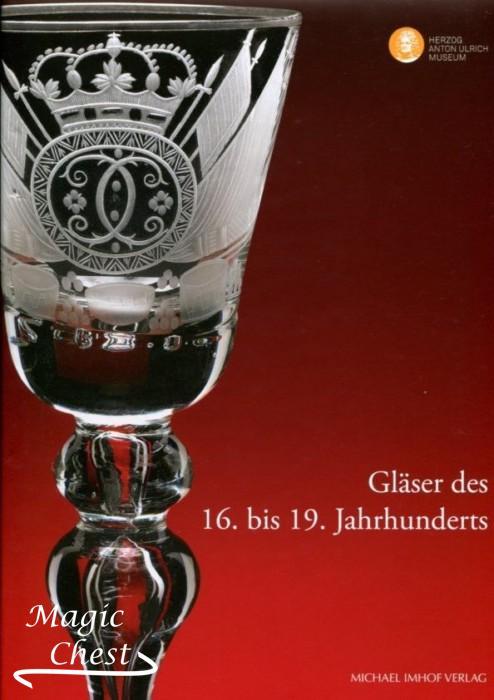 Gläser des 16. bis 19. Jahrhunderts