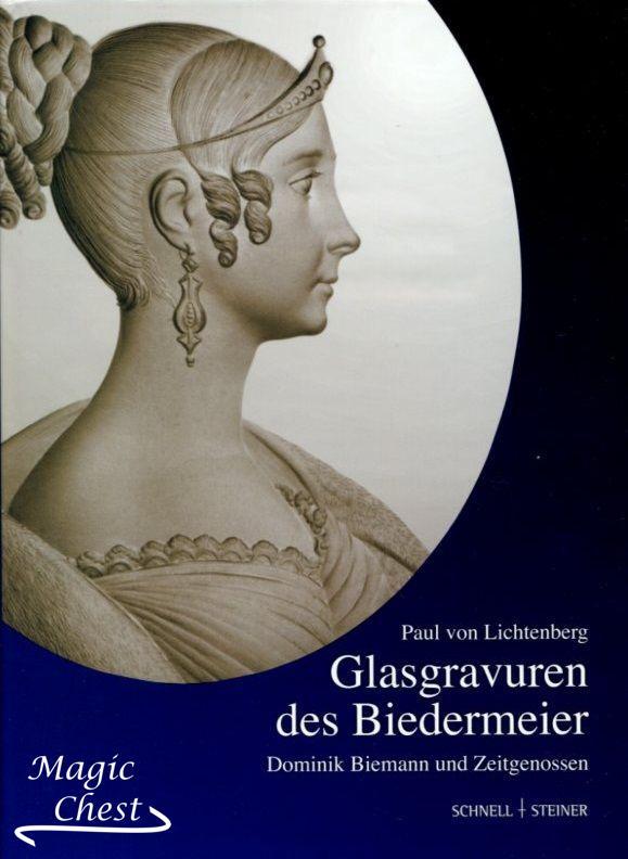 Glasgravuren des Biedermeier. Dominik Biemann und Zeitgenossen