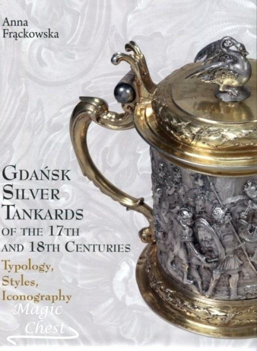 Gdansk silver tankards of the 17th and 18th centuries: typologie, styles, iconography