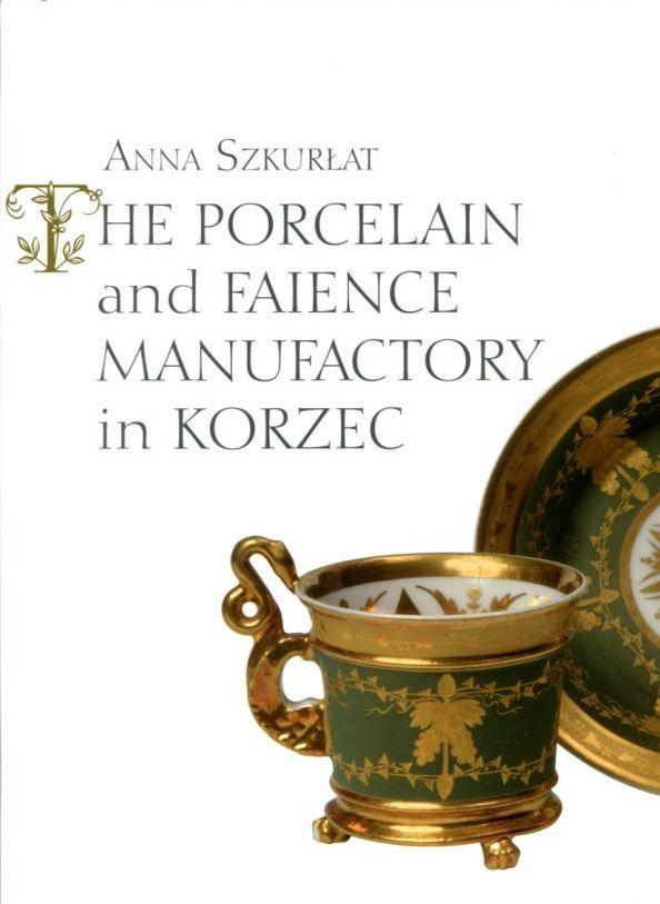 The porcelain and faience manufactory in Korzec