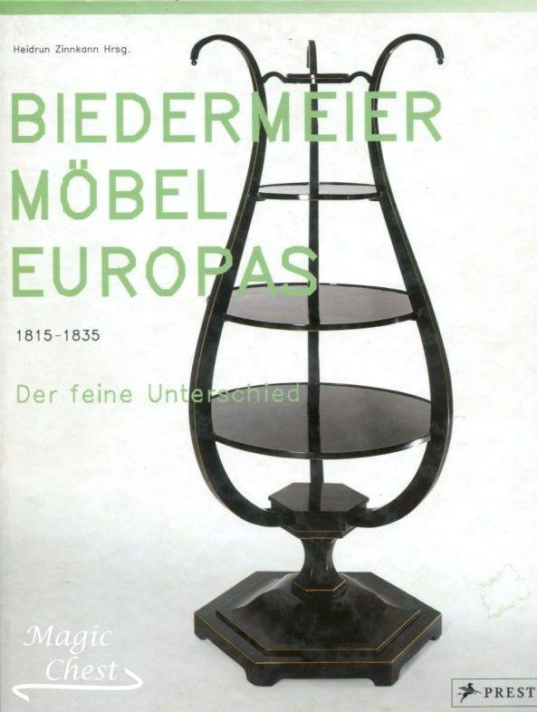 Biedermeier Möbel Europas 1815 — 1835 Der feine Unterschied
