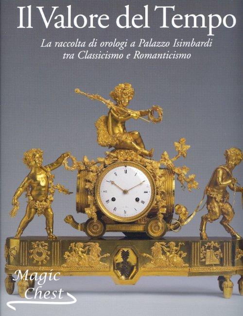 Il Valore del Tempo. La raccolta di orologi a Palazzo Isimbardi tra Classicismo e Romanticismo