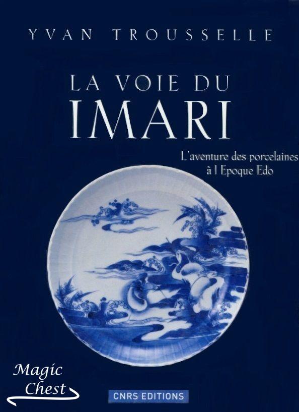 La voie du Imari. L'aventure des porcelaines à l'époque Edo