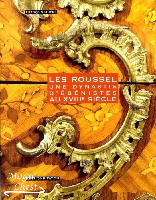 Les Roussel une dynastie d-ebenistes au XVIII siecle