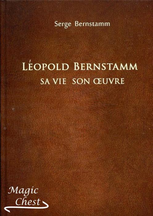 Léopold Bernstamm. Sa vie son oeuvre