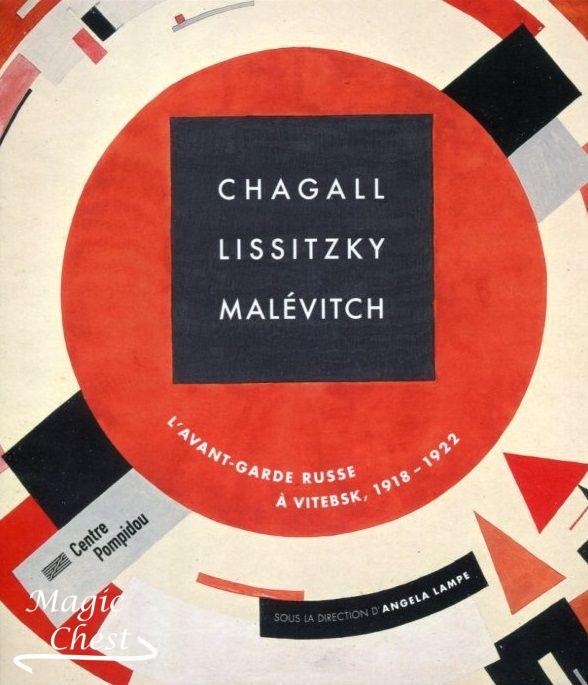 Chagall, Lissitzky, Malévitch l'avant-garde russe à Vitebsk, 1918-1922. Catalogue de l'exposition