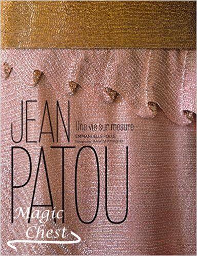 Jean Patou. Une vie sur mesure