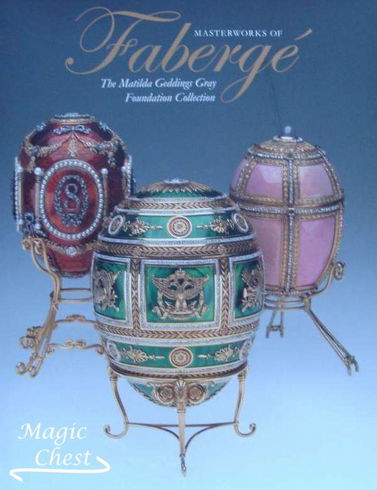 Masterworks of Fabergé. The Matilda Geddings Gray Foundation Collection