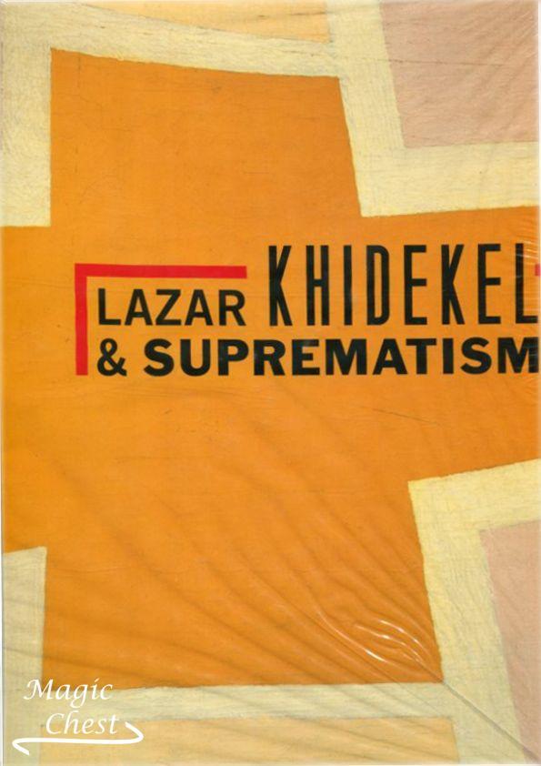 Lazar Khidekel & Suprematism