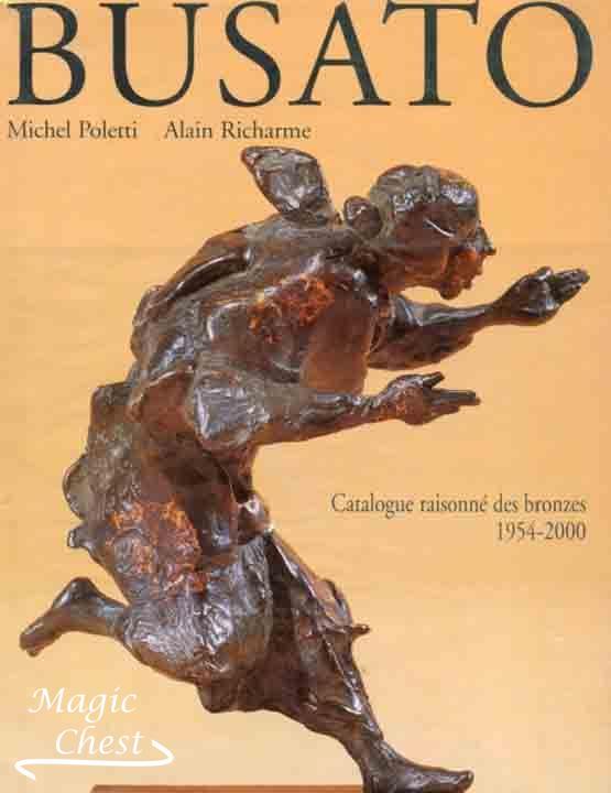 Gualtiero Busato. Catalogue raisonné des bronzes 1954-2000