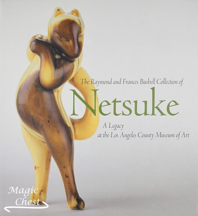 The Raymond and Frances Bushell Collection of Netsuke. A Legacy at the Los Angeles Country Museum of Art