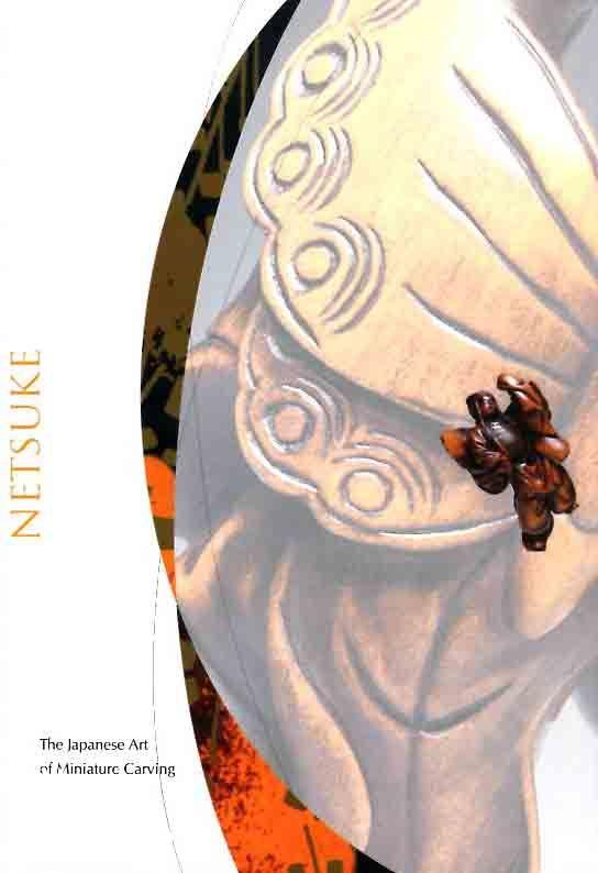Netsuke: The Japanese Art of Miniature Carving