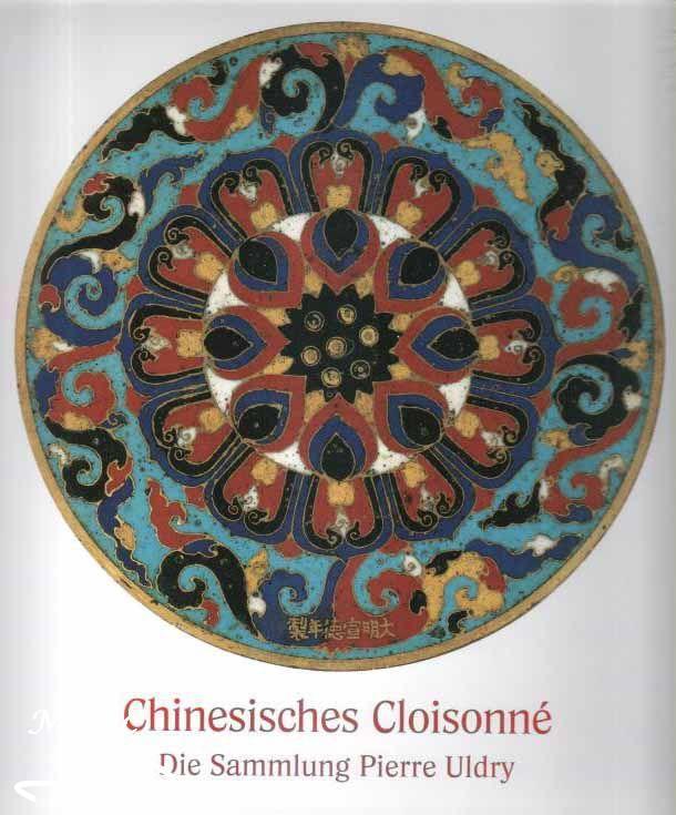 Chinesisches Cloisonné. Die Sammlung Pierre Uldry