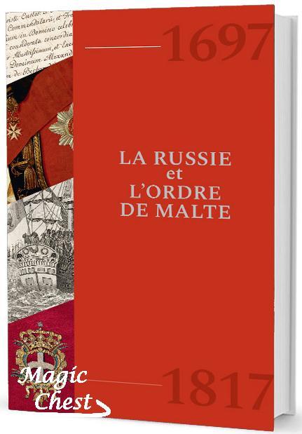 LA RUSSIE et L'ORDRE DE MALTE. 1697-1917 / Россия и Мальтийский орден. 1697-1817