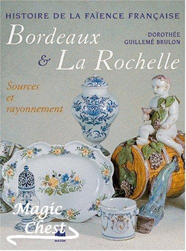 Faïences de Bordeaux et La Rochelle