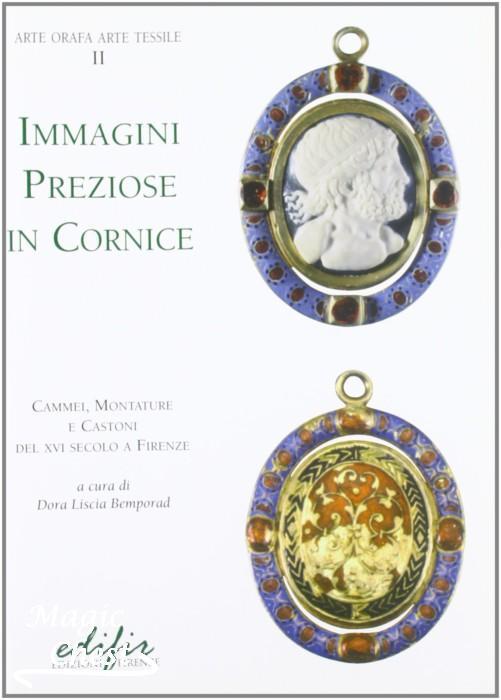 Immagini preziose in cornice. Cammei, montature e castoni del XVI secolo a Firenze