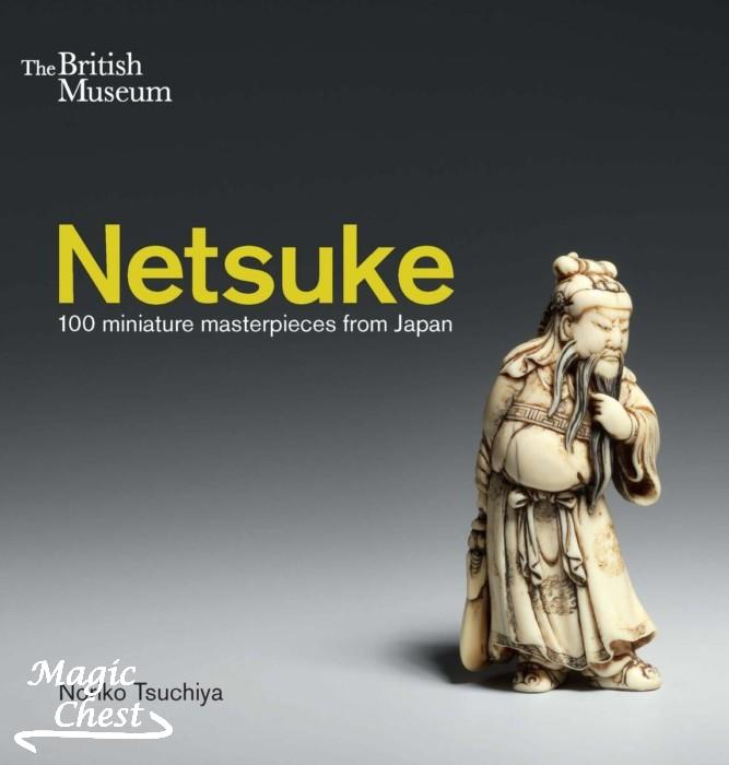 Netsuke 100 Miniature Masterpieces from Japan