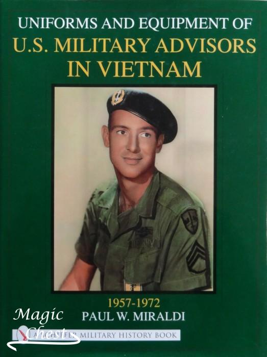 Uniforms & Equipment of U.S. Military Advisors in Vietnam: 1957-1972