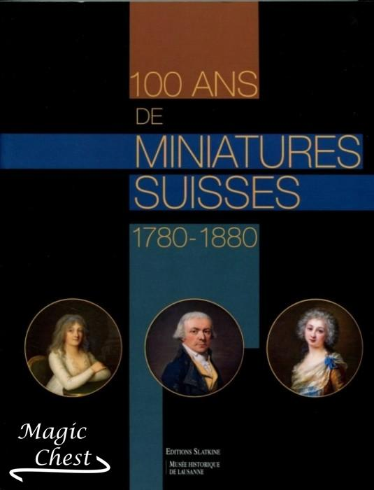 100 Ans de Miniatures Suisses 1780-1880