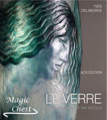 Le Verre. Art & design – XIX-XXI siecles. 2 Volumes