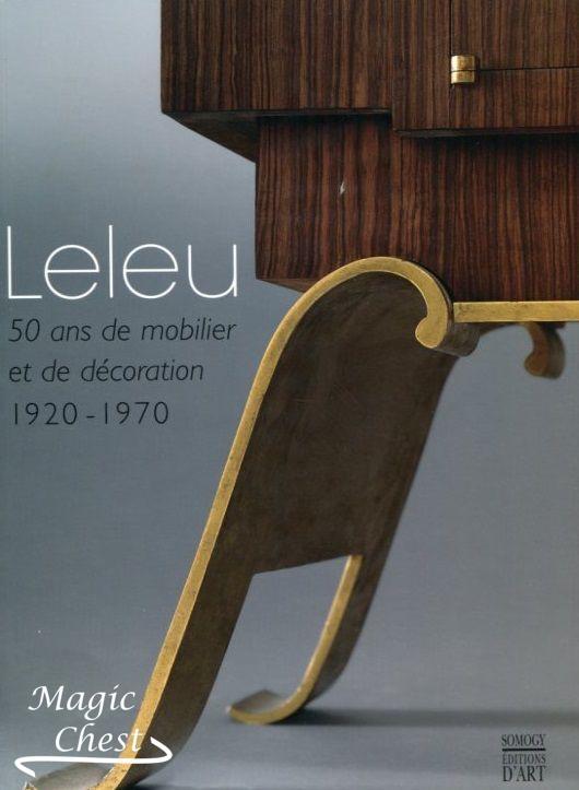 Leleu. 50 ans de mobilier et de décoration 1920-1970