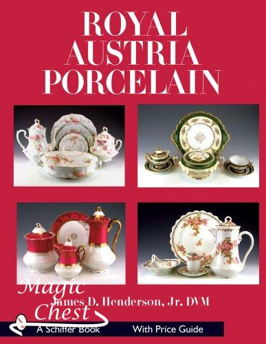 Royal Austria Porcelain: History and Catalog of Wares