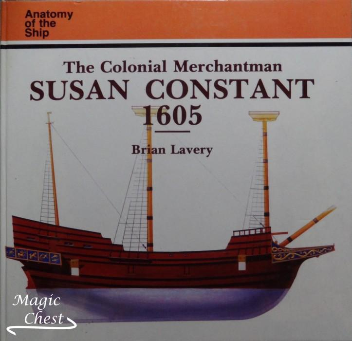 The Colonial Merchantman Susan Constant 1605