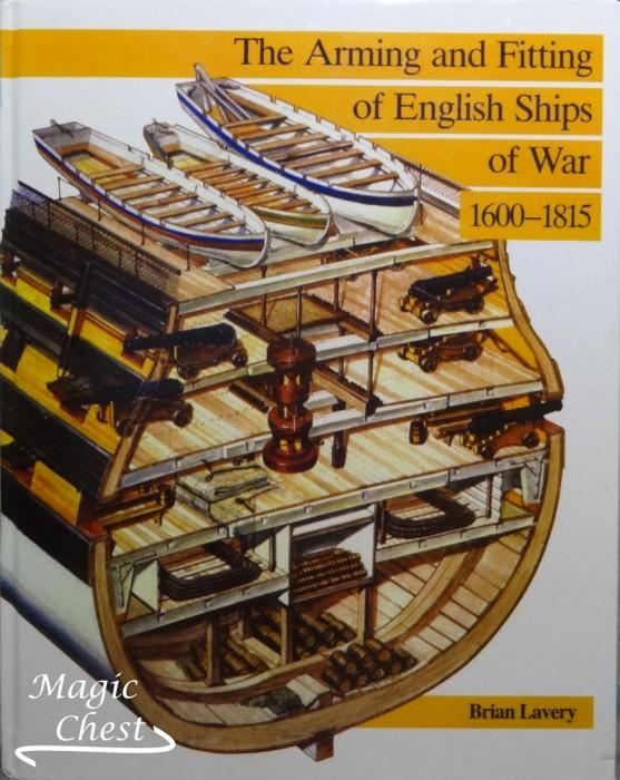 The Arming and Fitting of English Ships of War 1600-1815