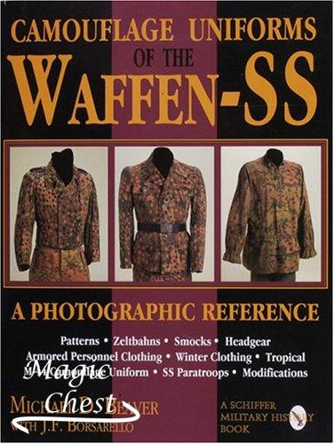 Camouflage Uniforms of the Waffen-SS: A Photographic Reference