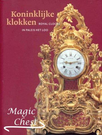 Koninklijke Klokken. Royal clocks in Paleis het Loo