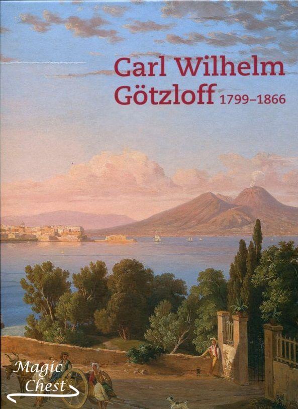 Carl Wilhelm Götzloff (1799-1866): Ein Dresdner Landschaftsmaler am Golf von Neapel