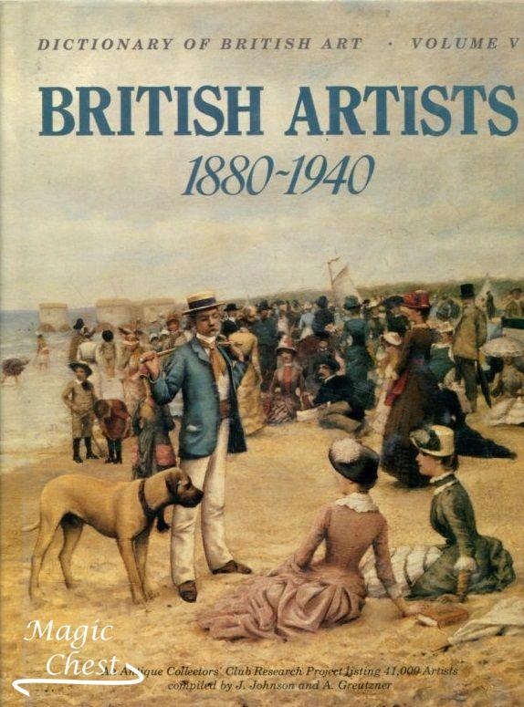 Dictionary of British Art Vol 5, 1880-1940