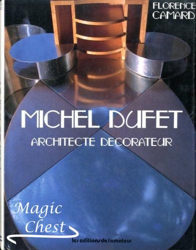 Michel Dufet. Architecte decoratuer