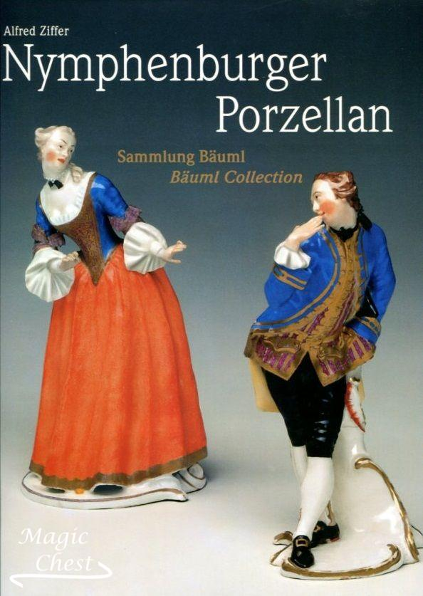 Nymphenburger Porzellan. Die Sammlung Bäuml / Nymphenburg Porcelain. The Bäuml collection