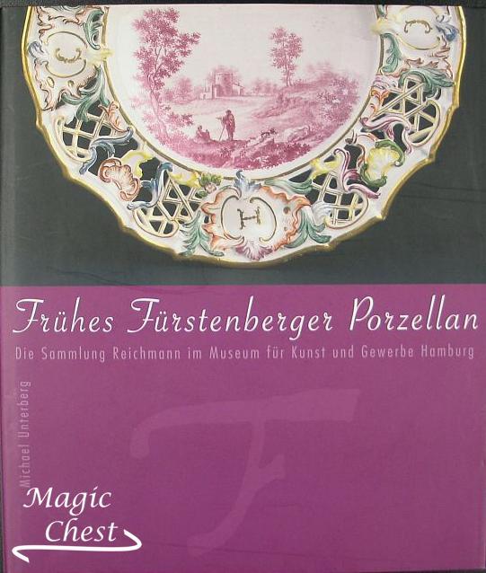 Frühes Fürstenberger Porzellan: Die Sammlung Reichmann im Museum für Kunst und Gewerbe Hamburg