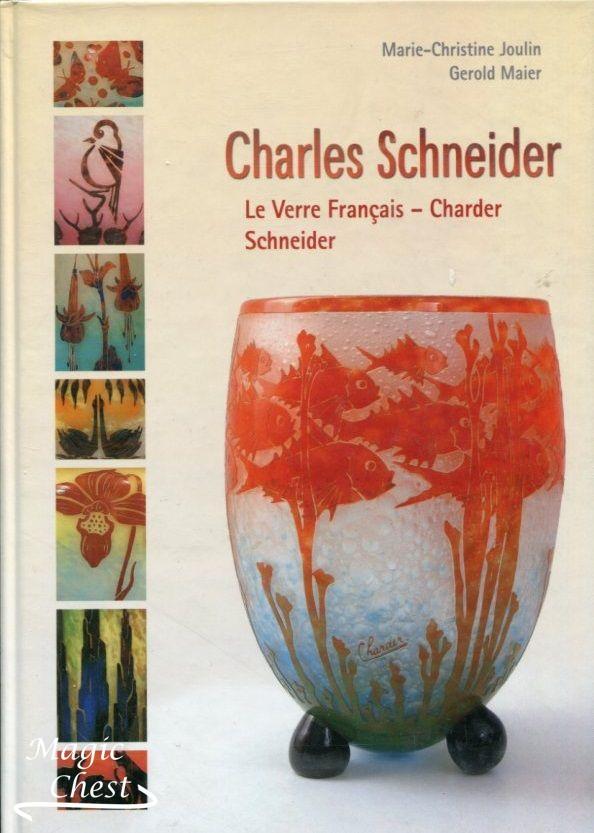 Charles Schneider: Le Verre Français — Charder, Schneider