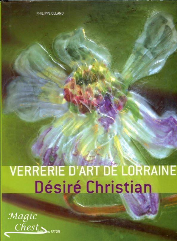 Verrerie d'art de Lorraine. Désiré Christian. Стекло