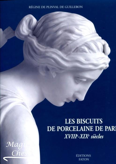 Les biscuits de porcelaine de Paris XVIII – XIX siècles