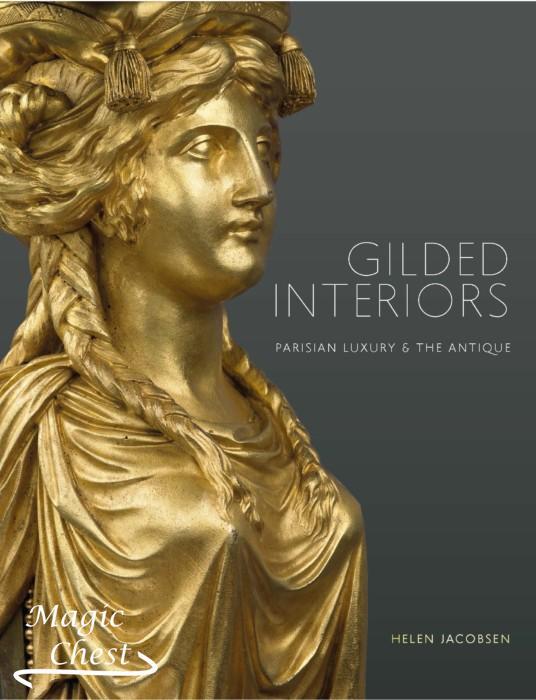 Gilded interiors. Parisian luxury & the antique