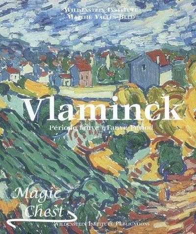 Vlaminck. Catalogue critique des peintures et céramiques de la période fauve