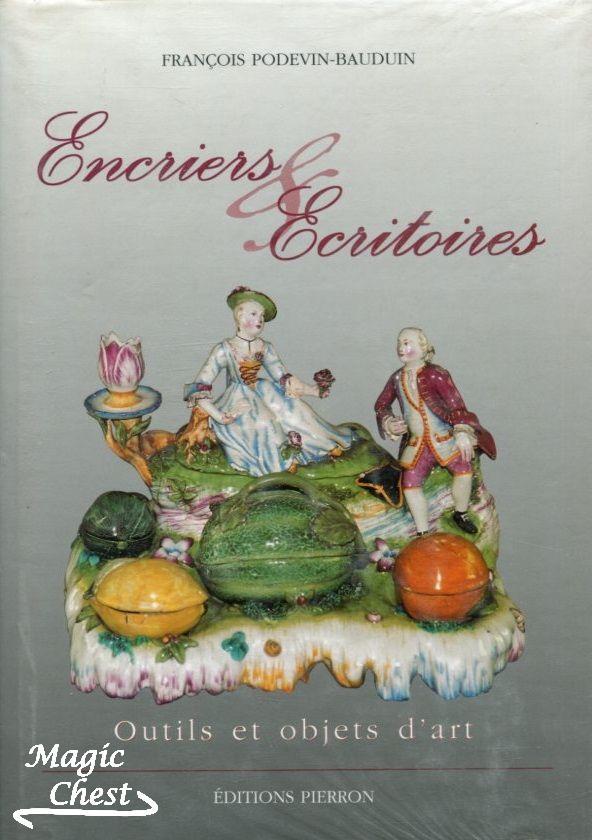 Encriers & écritoires. Outils et objets d'art