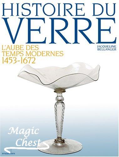 Histoire du verre. L'aube des temps modernes 1453-1672