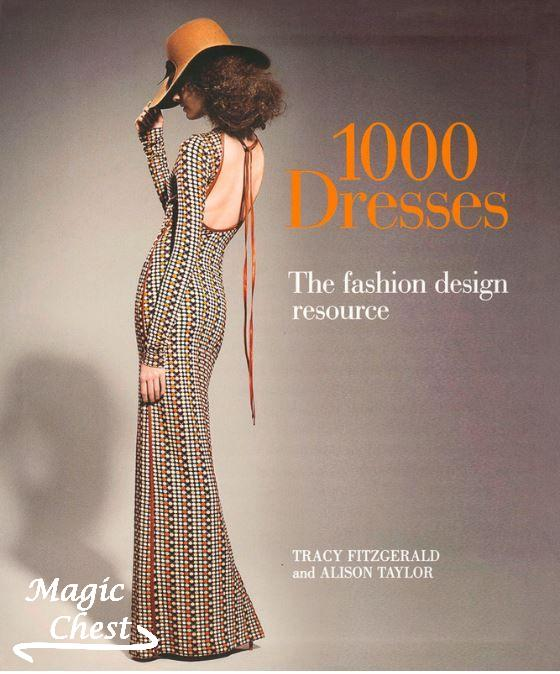 1000 Dresses. The Fashion Design Resource