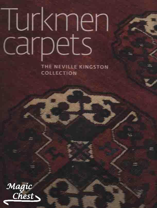 Turkmen Carpets. The Neville Kingston Collection